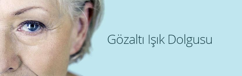 Gözaltı Işık Dolgusu - Prof. Dr. Gaffar Aslan